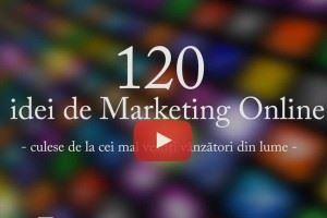 Strategii de marketing – 120 idei de marketing online culese de la cei mai vestiti vanzatori din lume