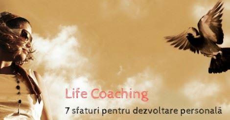 Life Coaching  7 sfaturi pentru dezvoltare personala