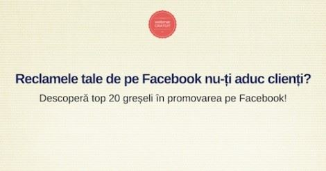 Q&A – top greseli in promovarea pe Facebook