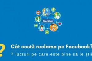 Cat costa reclama pe Facebook? – 7 lucruri despre promovarea pe Facebook pe care este bine să le știi!