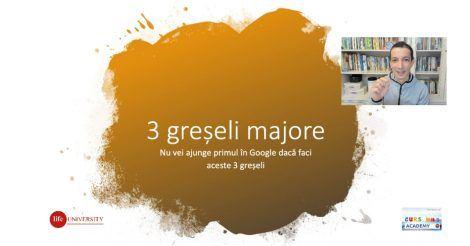 Nu vei ajunge primul in Google dacă faci aceste 3 greșeli majore