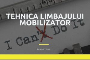Tehnica limbajului mobilizator în negociere