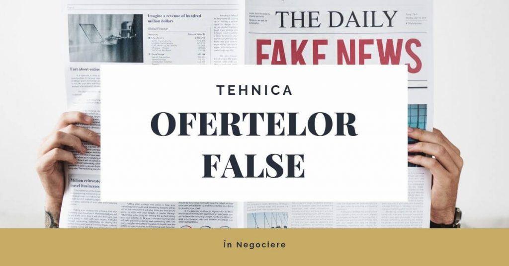 tehnica ofertelor false