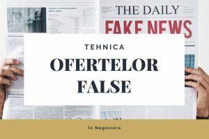 Tehnica ofertelor false în negociere