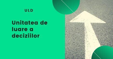 ULD – Unitate de luare a deciziilor