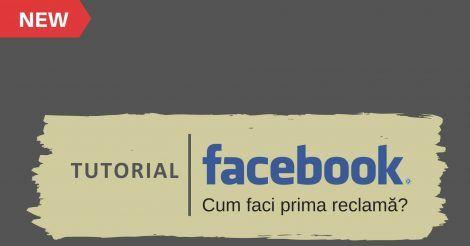 Reclama pe Facebook  | Tutorial  | Cum lansezi prima reclama pe Facebook?
