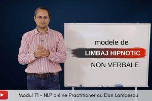 Tehnici de limbaj hipnotic nonverbal – Acces Gratuit modulul 71 NLP ONLINE